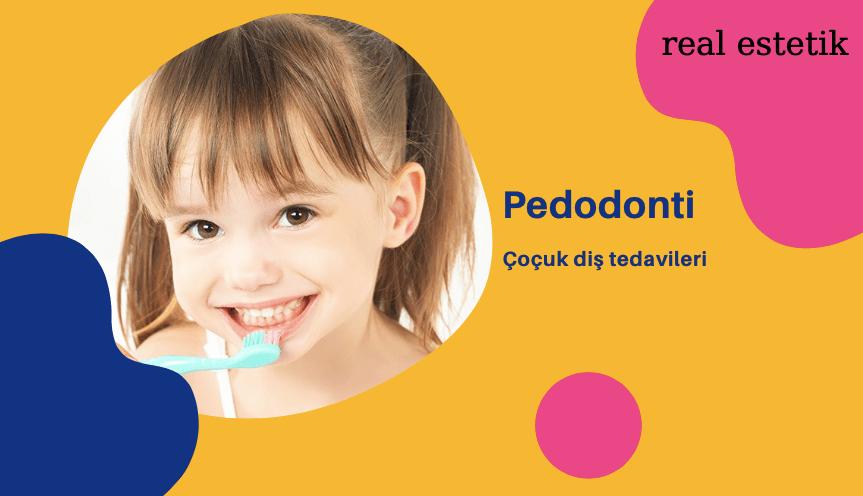 Pedodonti - Çoçuk diş tedavileri