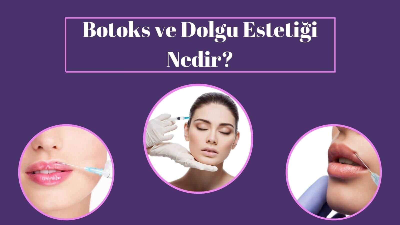 Botoks ve Dolgu Estetiği